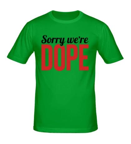 Мужская футболка Sorry were Dope