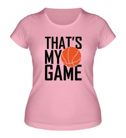 Женская футболка Basketball my game
