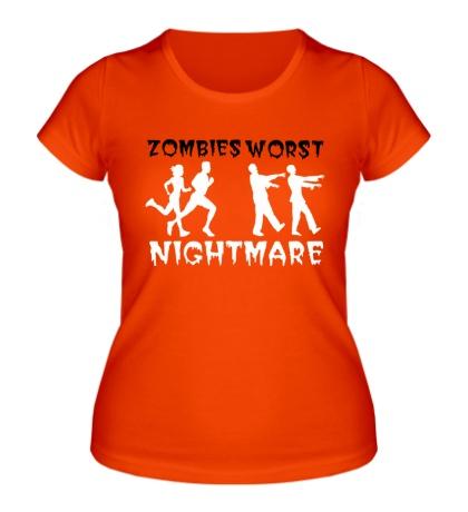 Женская футболка Zombies worst nightmare