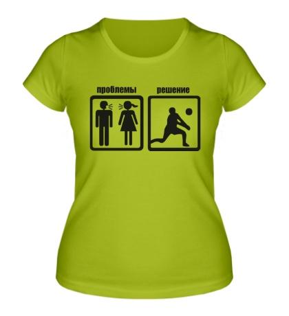 Женская футболка Проблемы, волейбол решение