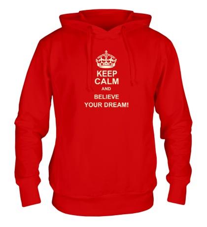 Толстовка с капюшоном «Keep calm and believe your dream!»