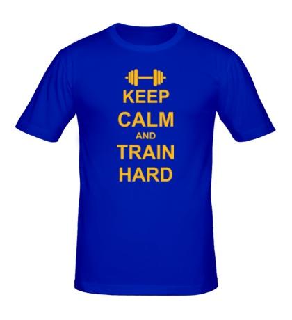 Мужская футболка «Keep calm and train hard»