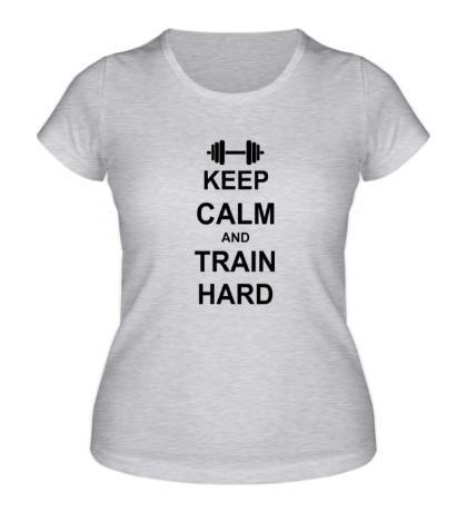 Женская футболка Keep calm and train hard