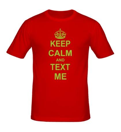 Мужская футболка Keep calm and text me