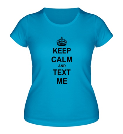 Женская футболка Keep calm and text me