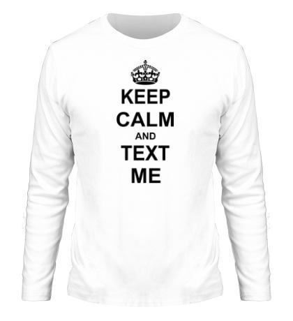 Мужской лонгслив «Keep calm and text me»