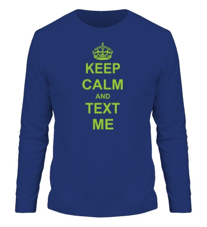 Мужской лонгслив «Keep calm and text me»