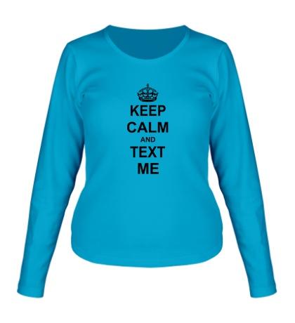 Женский лонгслив Keep calm and text me