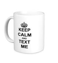 Керамическая кружка Keep calm and text me
