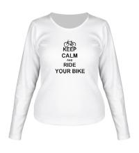 Женский лонгслив Keep calm and ride your bike