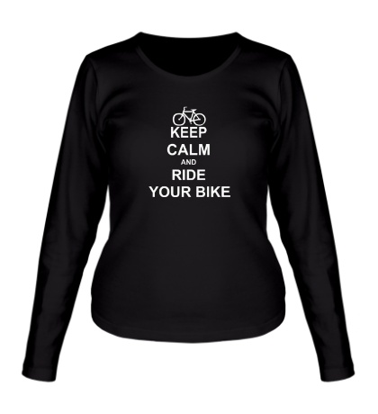 Женский лонгслив «Keep calm and ride your bike»