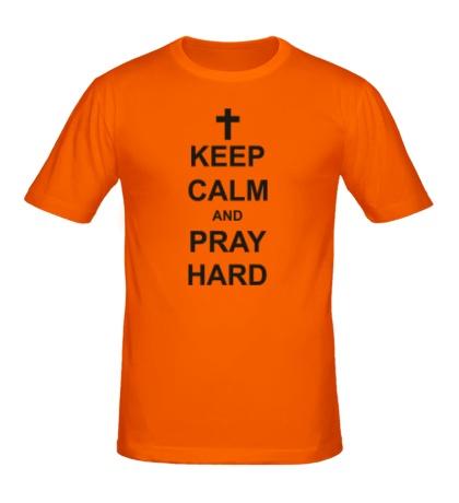 Мужская футболка Keep Calm & Pray Hard
