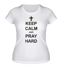 Женская футболка Keep Calm & Pray Hard