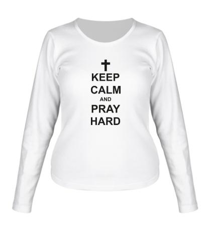 Женский лонгслив «Keep Calm & Pray Hard»