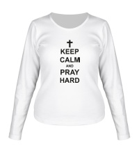 Женский лонгслив Keep Calm & Pray Hard