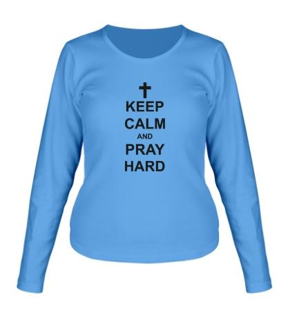 Женский лонгслив Keep Calm & Pray Hard