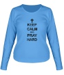 Женский лонгслив «Keep Calm & Pray Hard» - Фото 1