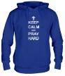 Толстовка с капюшоном «Keep Calm & Pray Hard» - Фото 1