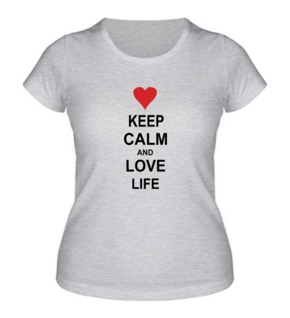 Женская футболка Keep calm and love life