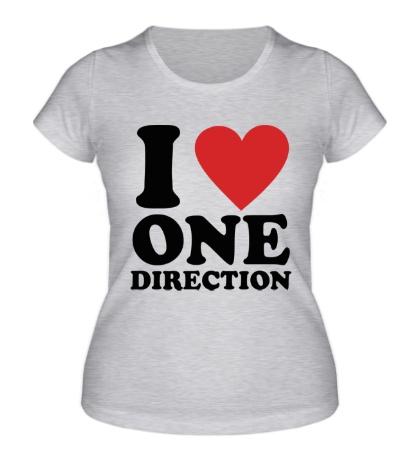 Женская футболка «I love One Direction»