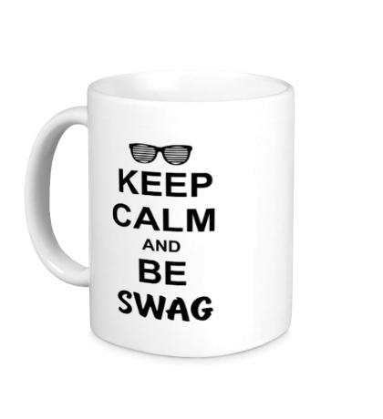 Керамическая кружка «Keep Calm & Be Swag»