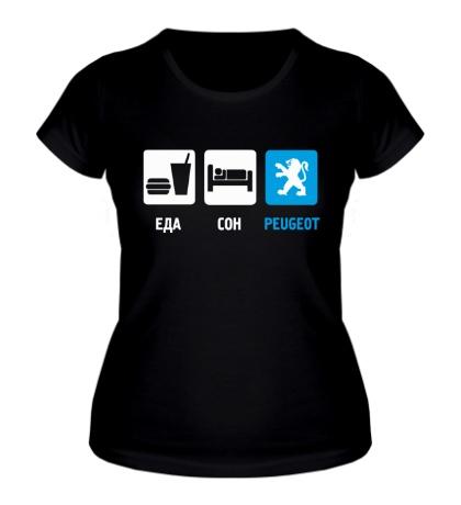 Женская футболка Еда, сон и Peugeot