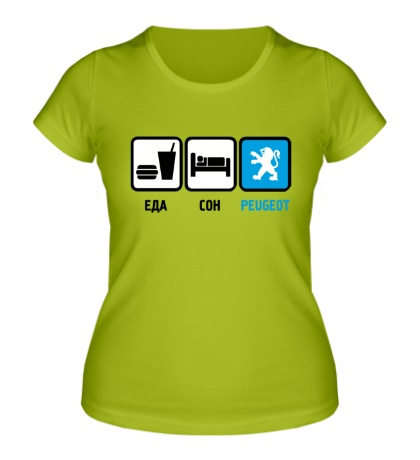 Женская футболка «Еда, сон и Peugeot»