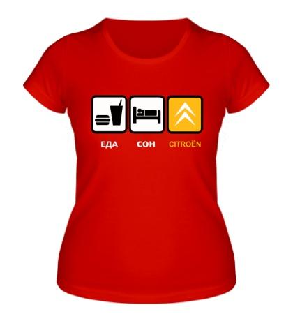 Женская футболка Еда, сон и Citroen
