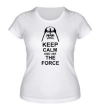Женская футболка Keep calm and use the force