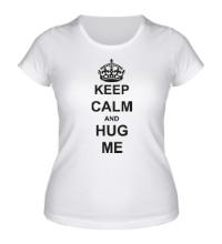 Женская футболка Keep calm and hug me