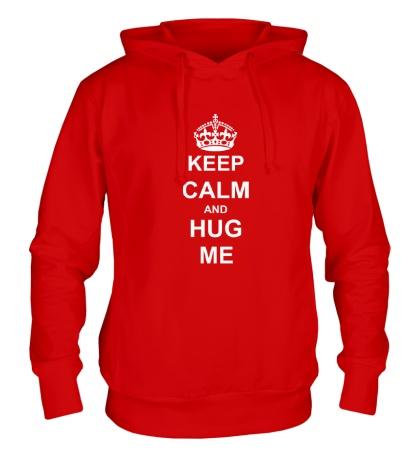 Толстовка с капюшоном «Keep calm and hug me»