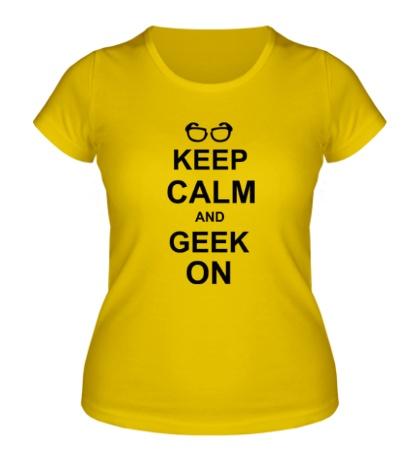 Женская футболка Кeep calm and geek on
