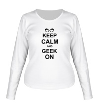 Женский лонгслив Кeep calm and geek on
