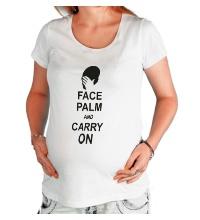 Футболка для беременной Face palm and carry on