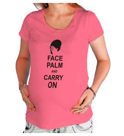 Футболка для беременной «Face palm and carry on»