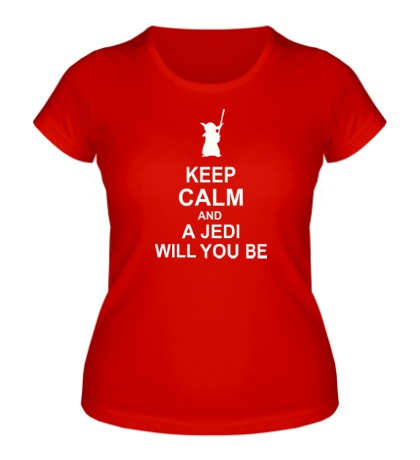 Женская футболка Keep calm and a jedi will you be