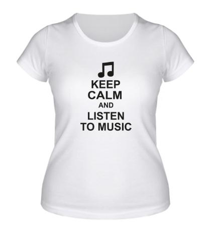 Женская футболка Keep calm and listen to music