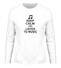 Мужской лонгслив Keep calm and listen to music