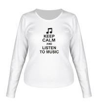 Женский лонгслив Keep calm and listen to music