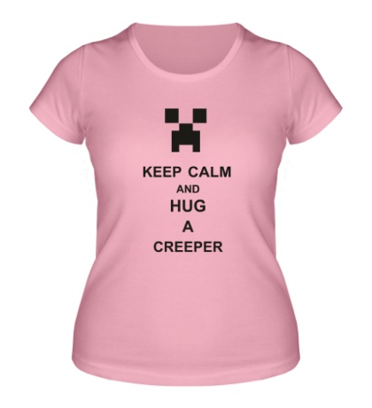 Женская футболка Keep calm and hug a creeper