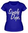 Женская футболка «Simply Dope» - Фото 1