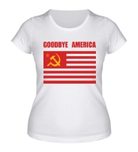 Женская футболка Goodbye America