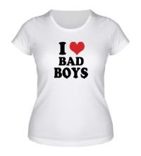Женская футболка Я люблю плохих парней