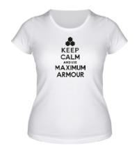 Женская футболка Keep calm and use maximum armour