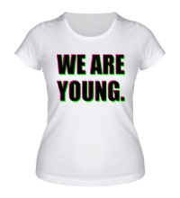 Женская футболка We are young