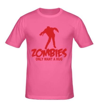 Мужская футболка Zombies only want a hug