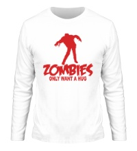 Мужской лонгслив Zombies only want a hug