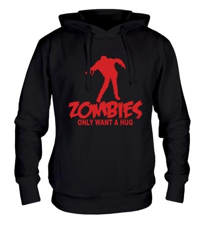 Толстовка с капюшоном Zombies only want a hug
