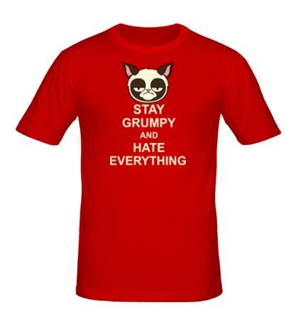 Мужская футболка «Stay Grumpy & Hate Everything»