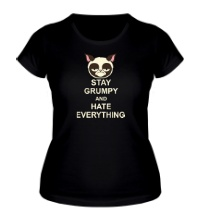 Женская футболка Stay Grumpy & Hate Everything